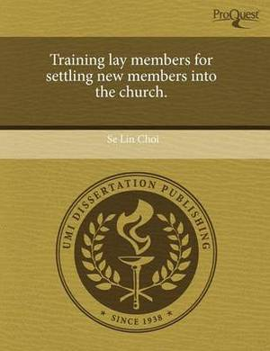 Training Lay Members for Settling New Members Into the Church
