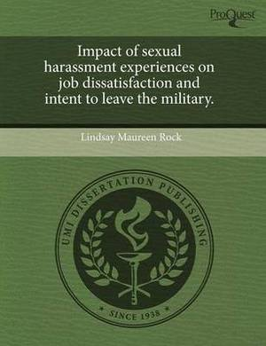 Impact of Sexual Harassment Experiences on Job Dissatisfaction and Intent to Leave the Military