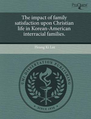 The Impact of Family Satisfaction Upon Christian Life in Korean-American Interracial Families