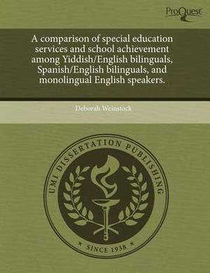 A Comparison of Special Education Services and School Achievement Among Yiddish/English Bilinguals