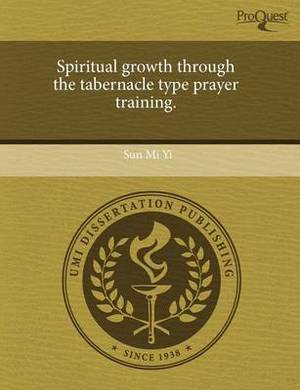 Spiritual Growth Through the Tabernacle Type Prayer Training