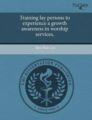 Training Lay Persons to Experience a Growth Awareness in Worship Services
