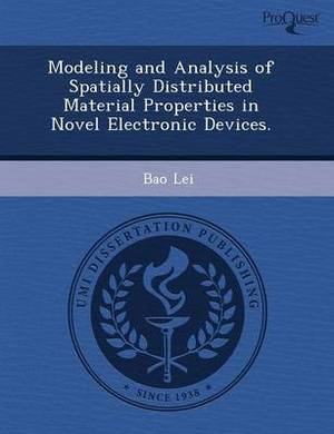 Modeling and Analysis of Spatially Distributed Material Properties in Novel Electronic Devices