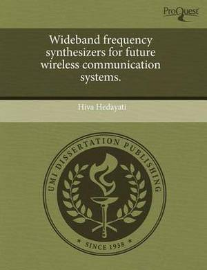 Wideband Frequency Synthesizers for Future Wireless Communication Systems
