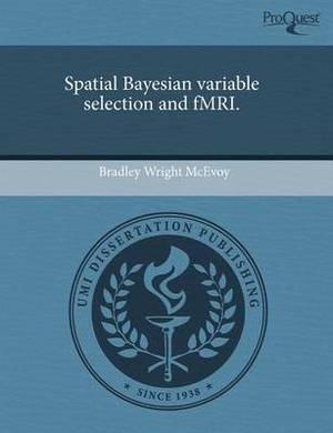 Spatial Bayesian Variable Selection and Fmri