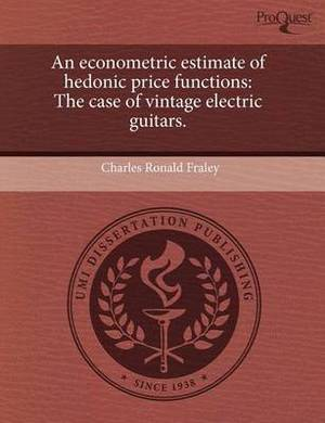 An Econometric Estimate of Hedonic Price Functions: The Case of Vintage Electric Guitars
