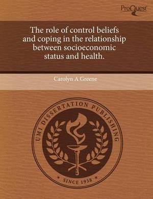 The Role of Control Beliefs and Coping in the Relationship Between Socioeconomic Status and Health