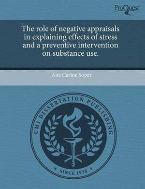 The Role of Negative Appraisals in Explaining Effects of Stress and a Preventive Intervention on Substance Use