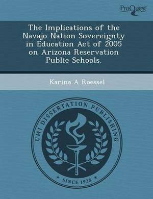 The Implications of the Navajo Nation Sovereignty in Education Act of 2005 on Arizona Reservation Public Schools