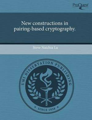 New Constructions in Pairing-Based Cryptography