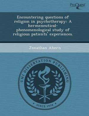 Encountering Questions of Religion in Psychotherapy: A Hermeneutical-Phenomenological Study of Religious Patients' Experiences
