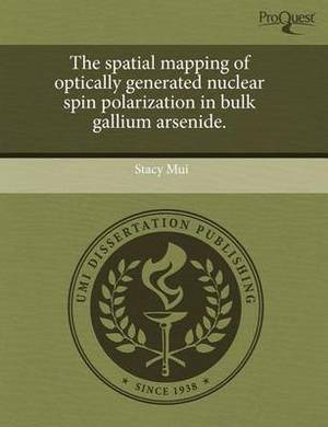 The Spatial Mapping of Optically Generated Nuclear Spin Polarization in Bulk Gallium Arsenide