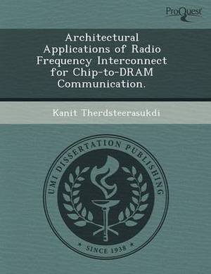 Architectural Applications of Radio Frequency Interconnect for Chip-To-DRAM Communication