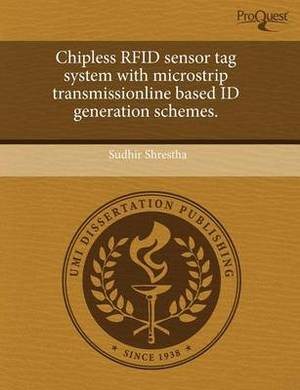 Chipless Rfid Sensor Tag System with Microstrip Transmissionline Based Id Generation Schemes