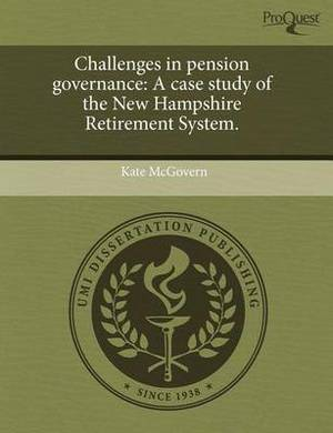 Challenges in Pension Governance: A Case Study of the New Hampshire Retirement System