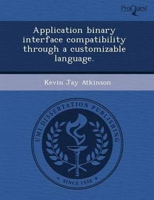 Application Binary Interface Compatibility Through a Customizable Language