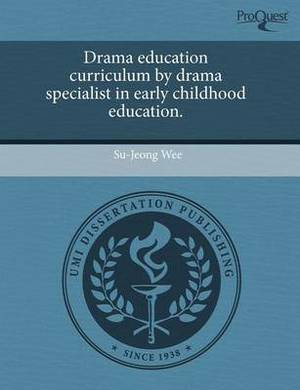 Drama Education Curriculum by Drama Specialist in Early Childhood Education