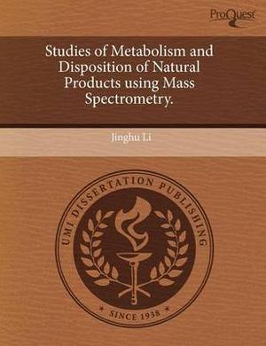Studies of Metabolism and Disposition of Natural Products Using Mass Spectrometry