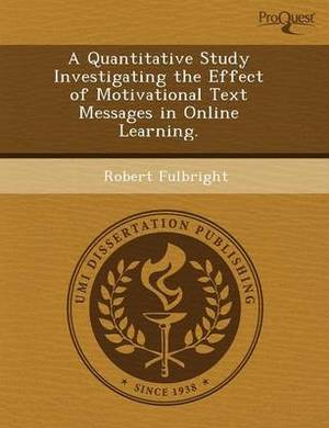 A Quantitative Study Investigating the Effect of Motivational Text Messages in Online Learning