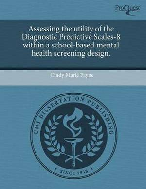 Assessing the Utility of the Diagnostic Predictive Scales-8 Within a School-Based Mental Health Screening Design