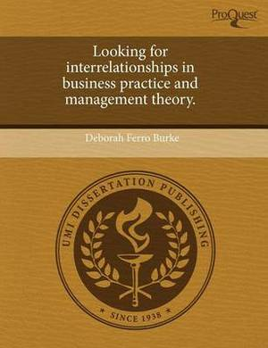Looking for Interrelationships in Business Practice and Management Theory