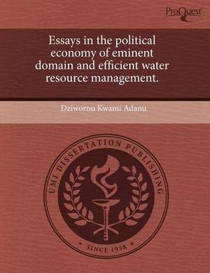 Essays in the Political Economy of Eminent Domain and Efficient Water Resource Management