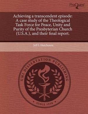 Achieving a Transcendent Episode: A Case Study of the Theological Task Force for Peace