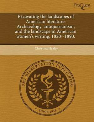 Excavating the Landscapes of American Literature: Archaeology