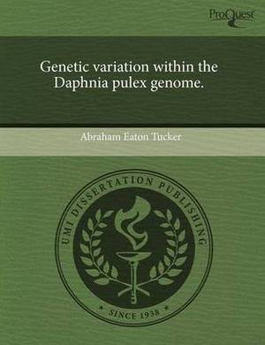 Genetic Variation Within the Daphnia Pulex Genome
