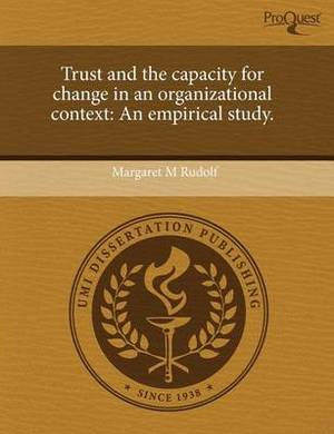 Trust and the Capacity for Change in an Organizational Context: An Empirical Study