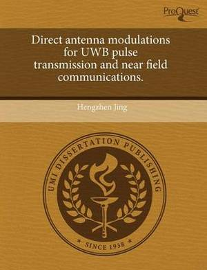Direct Antenna Modulations for Uwb Pulse Transmission and Near Field Communications