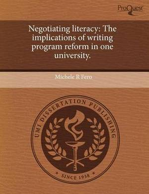 Negotiating Literacy: The Implications of Writing Program Reform in One University