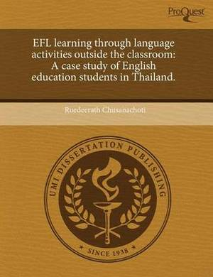 Efl Learning Through Language Activities Outside the Classroom: A Case Study of English Education Students in Thailand