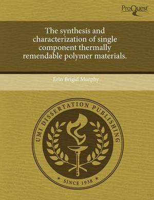 The Synthesis and Characterization of Single Component Thermally Remendable Polymer Materials