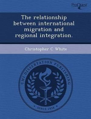 The Relationship Between International Migration and Regional Integration