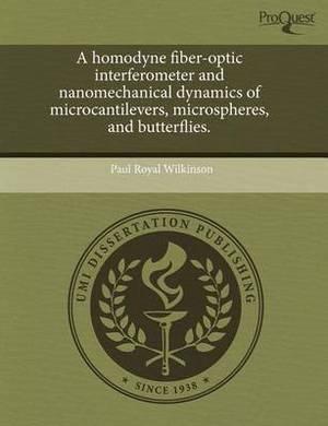 A Homodyne Fiber-Optic Interferometer and Nanomechanical Dynamics of Microcantilevers