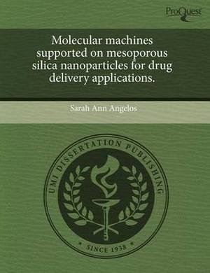 Molecular Machines Supported on Mesoporous Silica Nanoparticles for Drug Delivery Applications