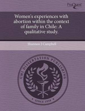 Women's Experiences with Abortion Within the Context of Family in Chile: A Qualitative Study