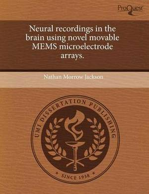 Neural Recordings in the Brain Using Novel Movable Mems Microelectrode Arrays