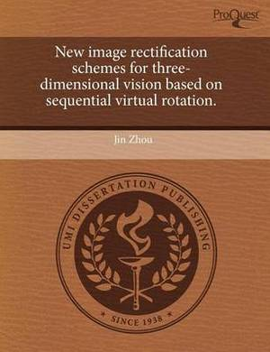 New Image Rectification Schemes for Three-Dimensional Vision Based on Sequential Virtual Rotation