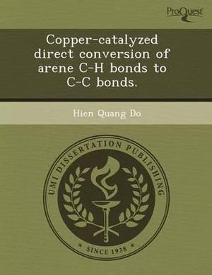 Copper-Catalyzed Direct Conversion of Arene C-H Bonds to C-C Bonds