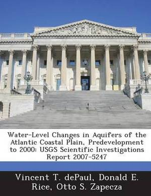Water-Level Changes in Aquifers of the Atlantic Coastal Plain, Predevelopment to 2000: Usgs Scientific Investigations Report 2007-5247