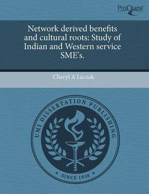 Network Derived Benefits and Cultural Roots: Study of Indian and Western Service Sme's