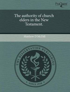 The Authority of Church Elders in the New Testament