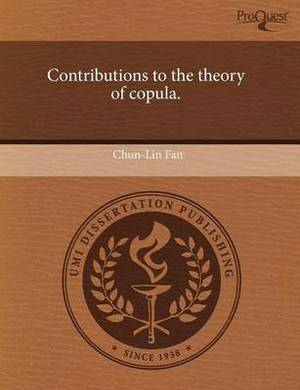 Contributions to the Theory of Copula