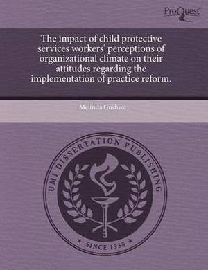 The Impact of Child Protective Services Workers' Perceptions of Organizational Climate on Their Attitudes Regarding the Implementation of Practice Ref