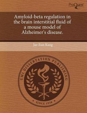 Amyloid-Beta Regulation in the Brain Interstitial Fluid of a Mouse Model of Alzheimer's Disease