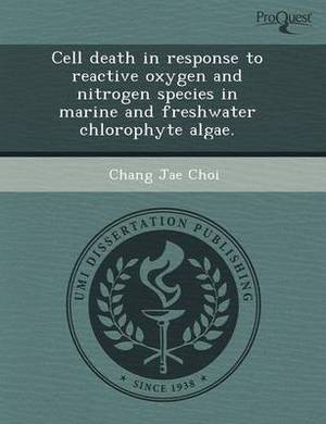 Cell Death in Response to Reactive Oxygen and Nitrogen Species in Marine and Freshwater Chlorophyte Algae