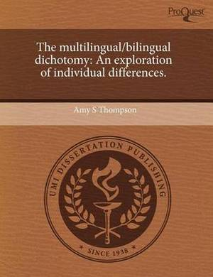 The Multilingual/Bilingual Dichotomy: An Exploration of Individual Differences