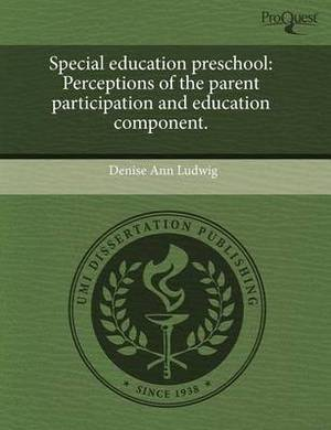 Special Education Preschool: Perceptions of the Parent Participation and Education Component
